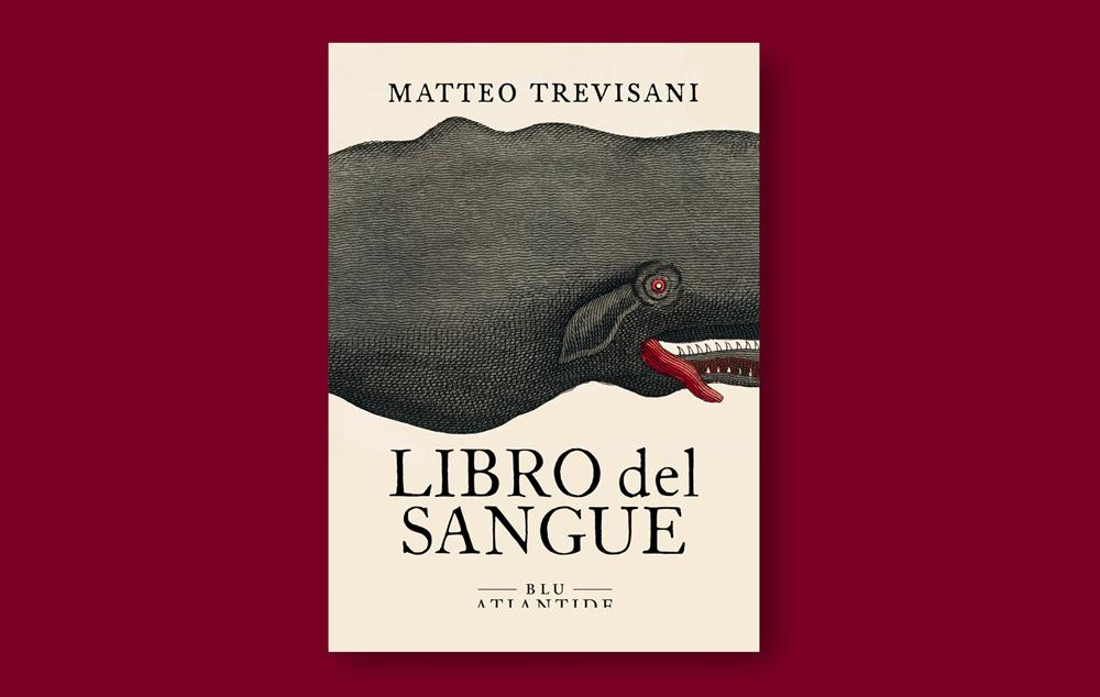 Libro del Sangue - Matteo Trevisani - Atlantide Edizioni